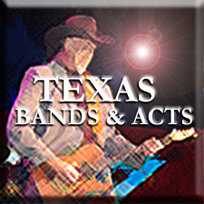 TEXAS BANDS & ACTS